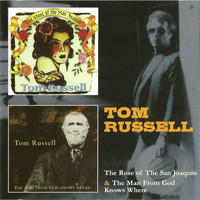 Tom Russell - The Rose of the San Joaquin & The Man from God Knows Where