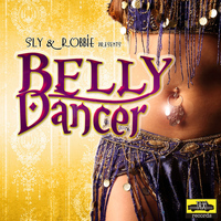 Sly & Robbie - Belly Dancer Remix - Single
