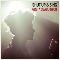 Greta Svabo Bech - Shut Up & Sing