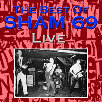 Sham 69 - The Best Of Sham 69 Live