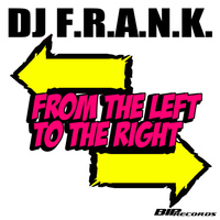 DJ Frank - From the Left to the Right Extended Mix