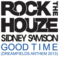 Sidney Samson - Good Time (Dreamfields Anthem 2013)