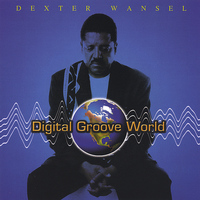 Dexter Wansel - Digital Groove World