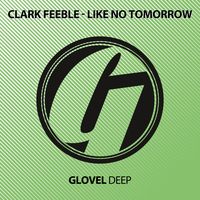 Clark Feeble - Like No Tomorrow
