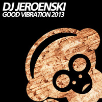DJ Jeroenski - Good Vibration 2013