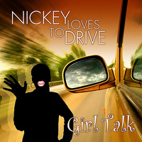 Girl Talk - Nickey Loves To Drive