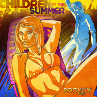 Poolside - Children of the Summer