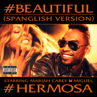 Mariah Carey - #Beautiful (#Hermosa – Spanglish Version [Explicit])