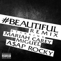 Mariah Carey - #Beautiful (Remix [Explicit])