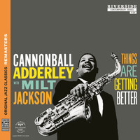 Cannonball Adderley - Things Are Getting Better [Original Jazz Classics Remasters]