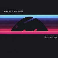 Year Of The Rabbit - Hunted EP