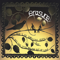Erasure - Here I Go Impossible Again / All This Time Still Falling Out of Love
