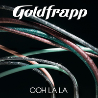 Goldfrapp - Ooh La La (Radio Edit)