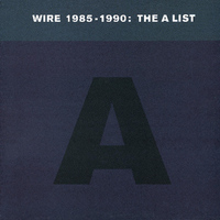 Wire - Wire 1985-1990: The a List