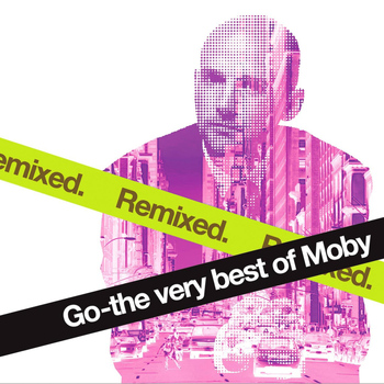 Moby - Go - The Very Best of Moby Remixed