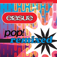 Erasure - Pop! Remixed (Explicit)