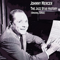 Johnny Mercer - The Jazz Star History