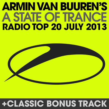 Armin van Buuren - A State Of Trance Radio Top 20 - July 2013
