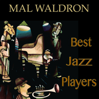 Mal Waldron - Best Jazz Players