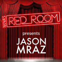 Jason Mraz - Nova's Red Room Presents Jason Mraz