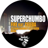 Superchumbo - Fire feat. Celeda - Stephan Grondin's Let It Burn Remix