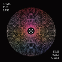 Bomb The Bass - Time Falls Apart EP