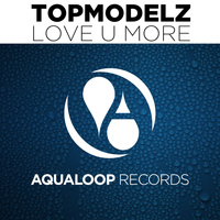 Topmodelz - Love U More