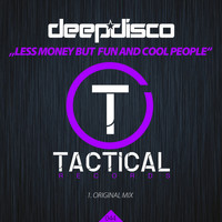 Deepdisco - Less Money but Fun and Cool People