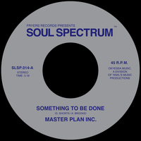 Master Plan Inc - Something to be Done / Something to be Done (Unreleased Version)