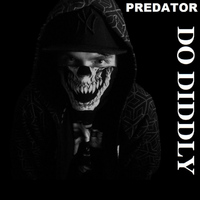 Predator - Do Diddly