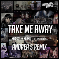 Sébastien Benett - Take Me Away (Andrea S Remix)