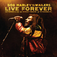 Bob Marley & The Wailers - Live Forever: The Stanley Theatre, Pittsburgh, PA, 9/23/1980