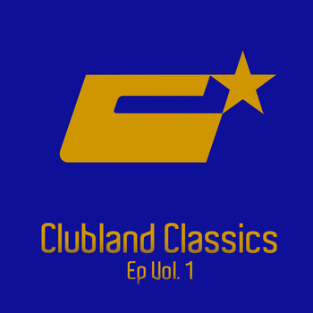 Various Artists - Clubland Classics Ep, Vol. 1