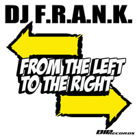 DJ Frank - From the Left to the Right Radio Edit