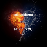 Selected Area - Need You