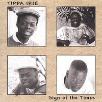 Tippa Irie - Sign of the Times
