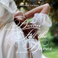 Amanda Shires - Down Fell the Doves
