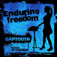 Gaptooth - Enduring Freedom