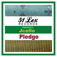 Pledge - 51 Lex Presents Jcello