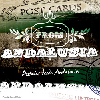 Ameritz Sound Effects - Postcards from Andalusia (Postales Desde Andalucía)