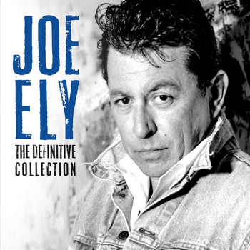 Joe Ely - The Definitive Collection