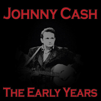 Johnny Cash - The Early Years