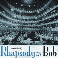 The Bobs - Rhapsody in Bob
