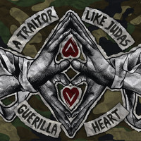 A Traitor Like Judas - Guerilla Heart