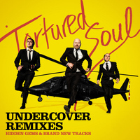 Tortured Soul - Undercover Remixes