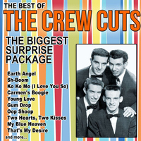 The Crew Cuts - The Biggest Surprise Package, the Best of The Crew Cuts