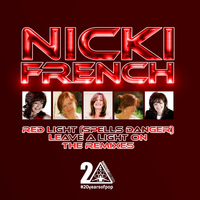 Nicki French - Red Light (Spells Danger) / Leave A Light On- The ReMixes