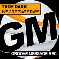 Troy Dark - We Are The Stars