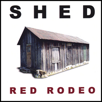 Shed - Red Rodeo