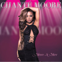 Chanté Moore - Moore Is More